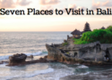 Seven Places to Visit in Bali