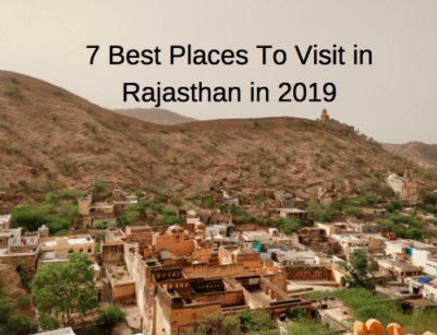 7 Best Places To Visit in Rajasthan in 2019